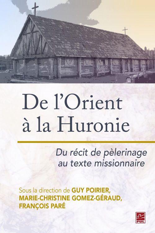 De l'Orient à la Huronie du récit de pèlerinage au texte missionnaire