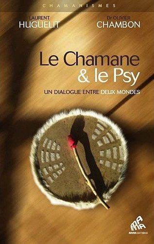 le chamane et le psy, un dialogue entre deux mondes