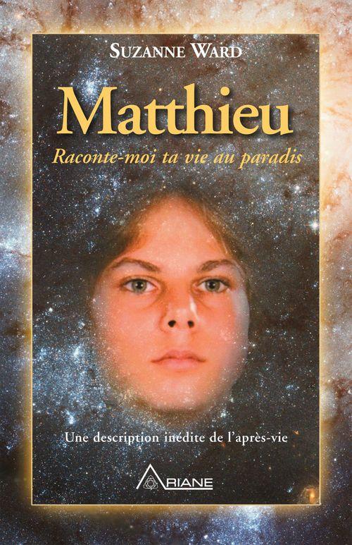 Matthieu ; raconte-moi ta vie au paradis