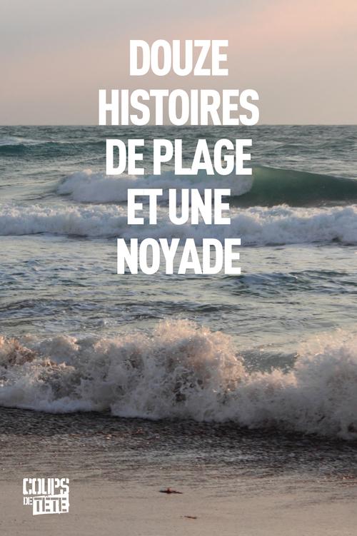 Douze histoires de plage et une noyade