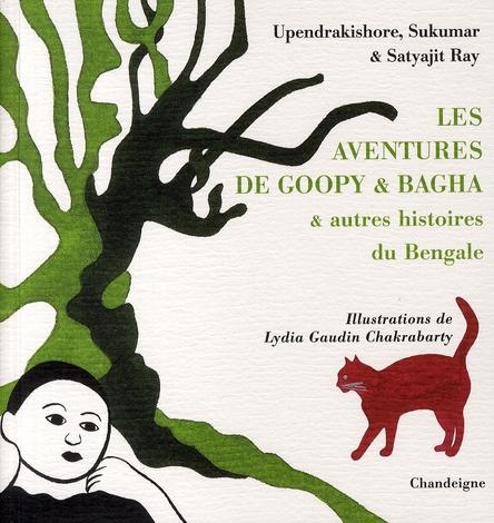 Les aventures de Goopy et Bagha et autres histoires du Bengale