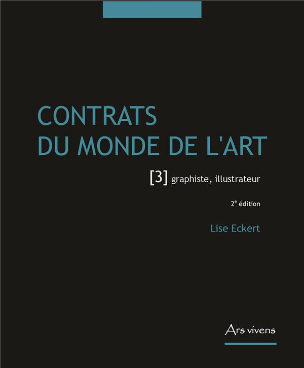 Contrats du monde de l'art t.3 ; graphiste, illustrateur (2e édition)