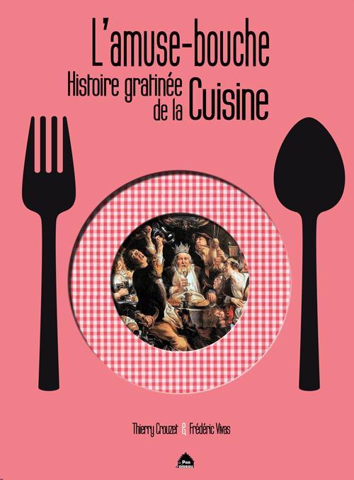 L'amuse-bouche ; histoire gratinée de la cuisine