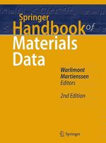 Springer Handbook of Materials Data  - Hans Warlimont - Werner Martienssen