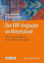 Der ERP-Irrglaube im Mittelstand  - Philipp Futterknecht - Tobias Hertfelder