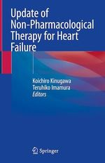 Update of Non-Pharmacological Therapy for Heart Failure  - Koichiro Kinugawa - Teruhiko Imamura