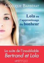 Vente Livre Numérique : Lola ou l'apprentissage du bonheur  - Angélique Barbérat