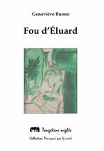 Fou d'Eluard  - Genevieve Buono