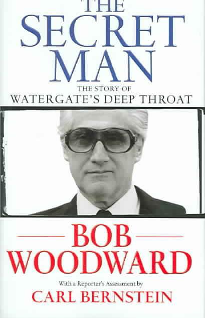 The Secret Man ; The Story of Watergate's Deep Throat