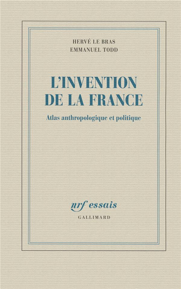 L'invention de la France ; atlas anthropologique et politique