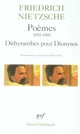 POEMES (1858-1888)  FRAGMENTS POETIQUES  DITHYRAMBES POUR DIONYSOS
