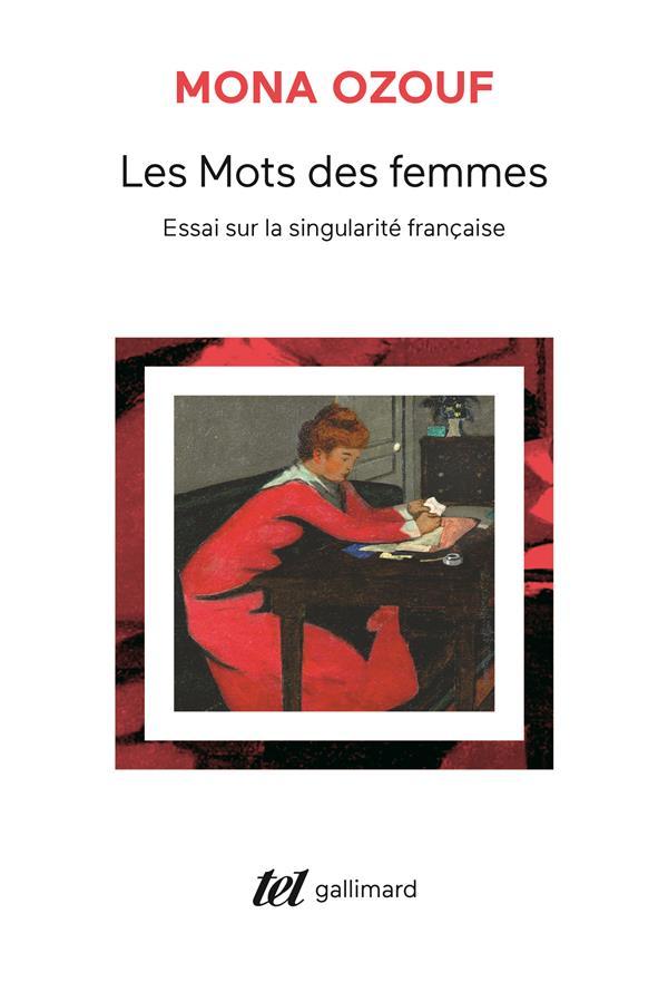 LES MOTS DES FEMMES - ESSAI SUR LA SINGULARITE FRANCAISE