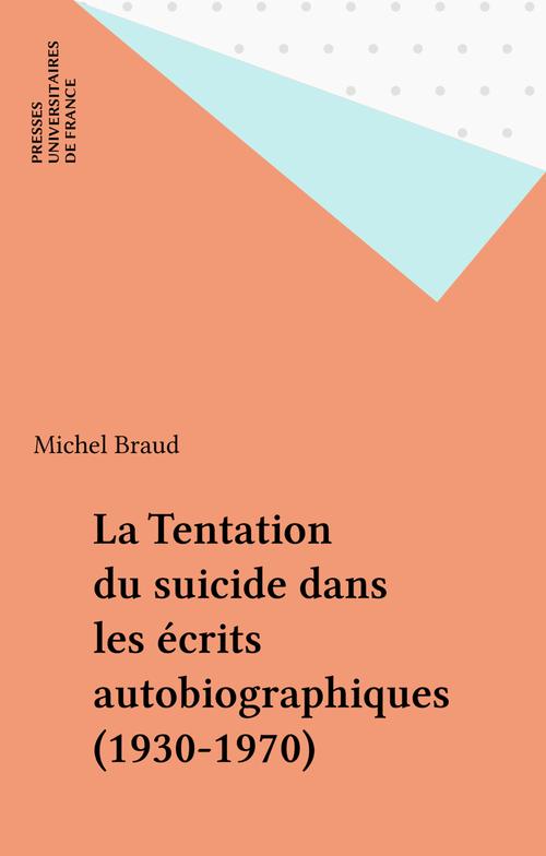 La Tentation du suicide dans les écrits autobiographiques (1930-1970)