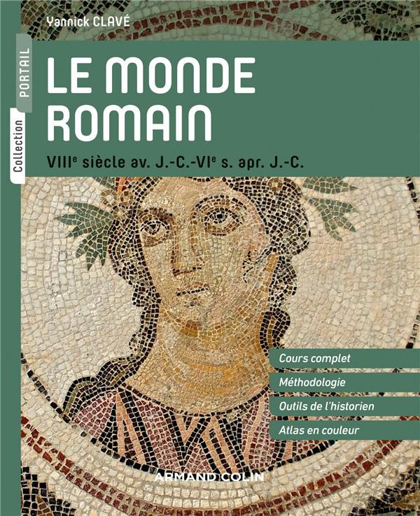 le monde romain ; VIIIe siècle av. J.-C. - VIe s. apr. J.-C.