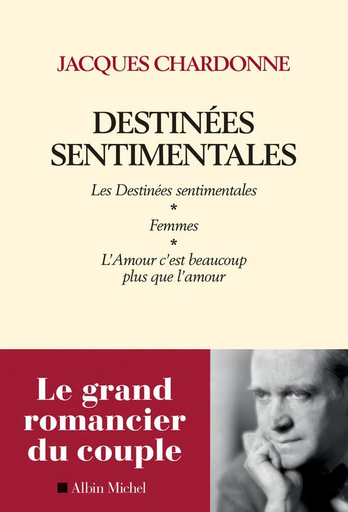 Destinées sentimentales  - Jacques Chardonne
