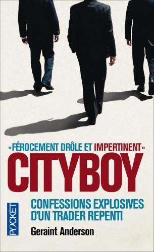 Cityboy ; confessions explosives d'un trader repenti