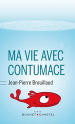 Ma vie avec Contumace  - Jean-Pierre Brouillaud