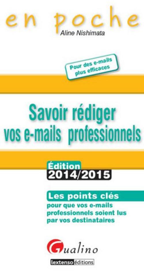 Savoir rédiger vos e-mails professionnels (édition 2014-2015)