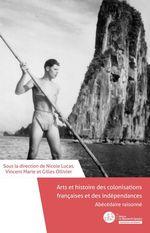 Vente Livre Numérique : Abécédaire raisonné. Arts et histoire des colonisations françaises et des indépendances  - Nicole Lucas