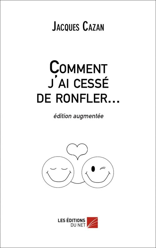 Vente EBooks : Comment j'ai cessé de ronfler...  - Jacques Cazan