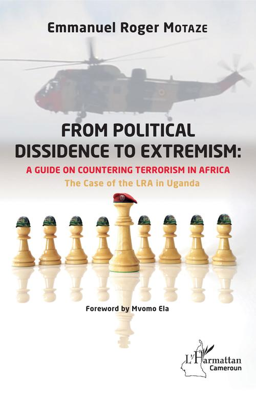 From political dissidence to extremism : a guide on countering terrorism in africa - the case of the