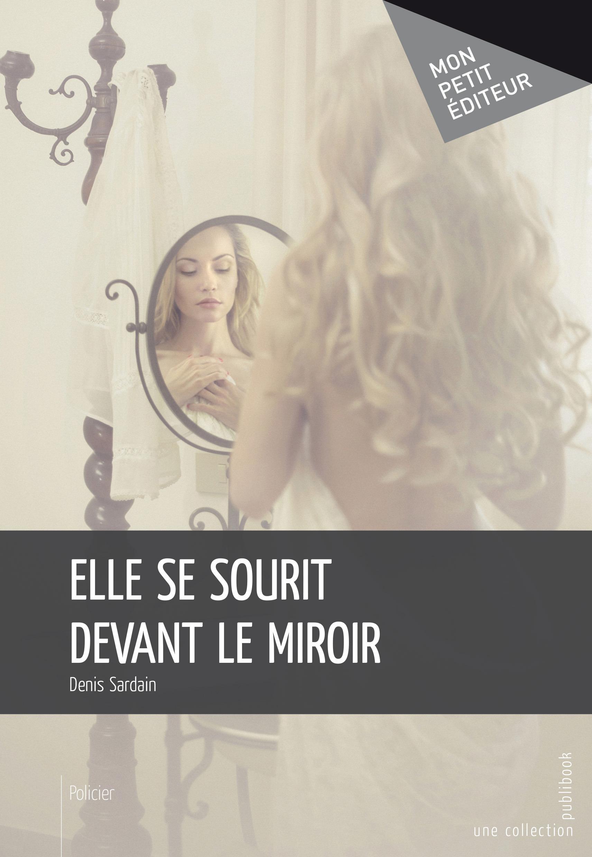 Elle se sourit devant le miroir  - Denis Sardain
