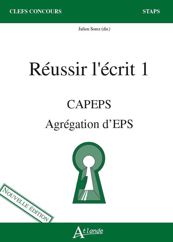 Réussir l'écrit 1 ; CAPEPS, agrégation d'EPS