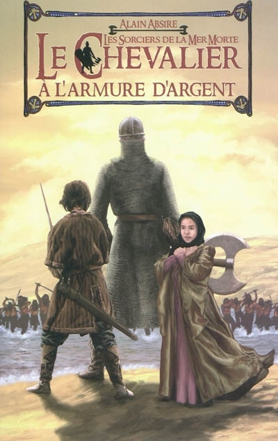 Le chevalier à l'armure d'argent t.2 ; les sorciers de la mer Morte