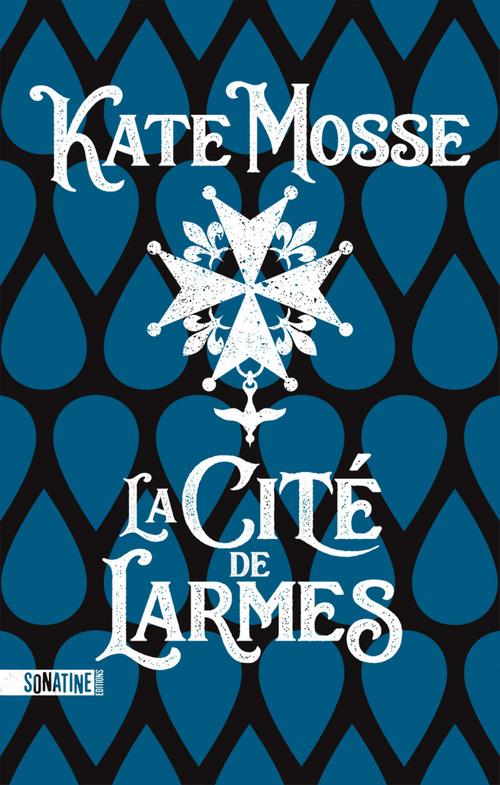 La cité de larmes  - Kate Mosse