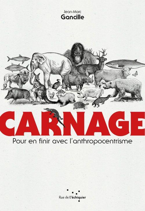 carnage - pour en finir avec l'anthropocentrisme