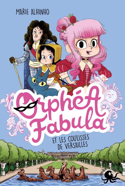 Vente EBooks : Orphéa Fabula et les coulisses de Versailles  - Marie ALHINHO