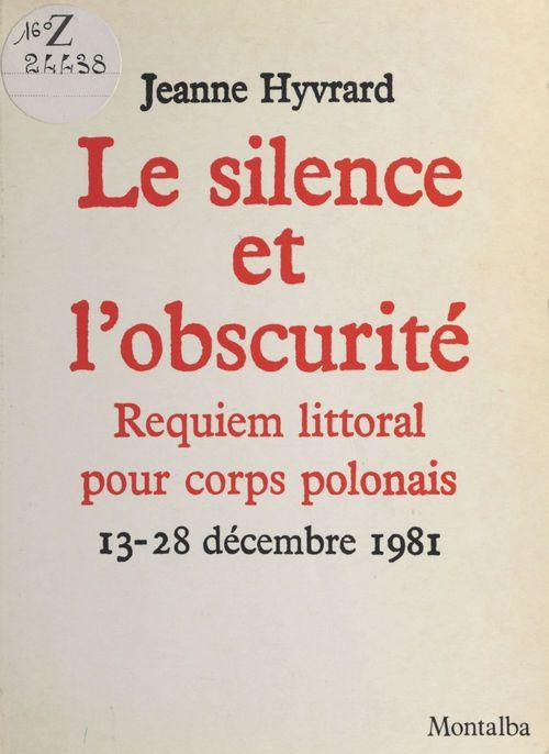 Le Silence et l'Obscurité : Requiem littoral pour corps polonais (13-28 décembre 1981)