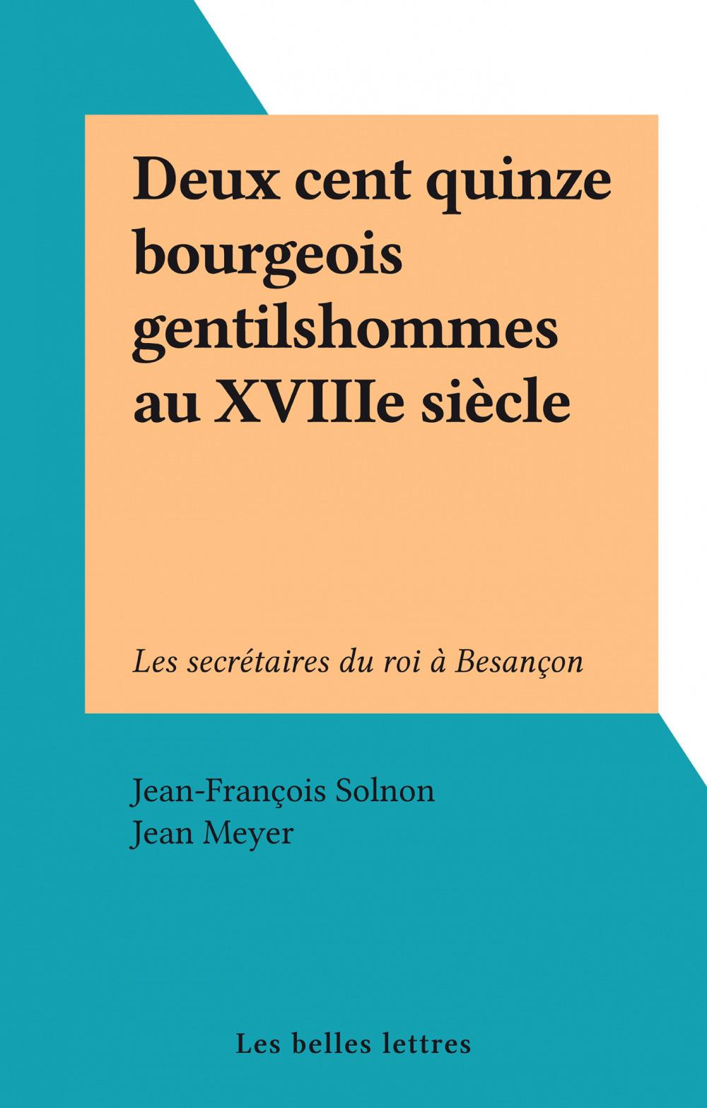 Deux cent quinze bourgeois gentilshommes au XVIIIe siècle