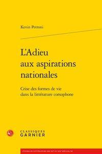 L'ADIEU AUX ASPIRATIONS NATIONALES  -  CRISE DES FORMES DE VIE DANS LA LITTERATURE CORSOPHONE