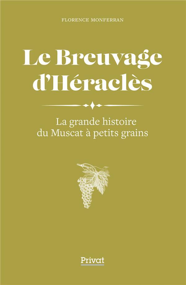 Le breuvage d'Héraclès ; la grande histoire du Muscat à petits grains