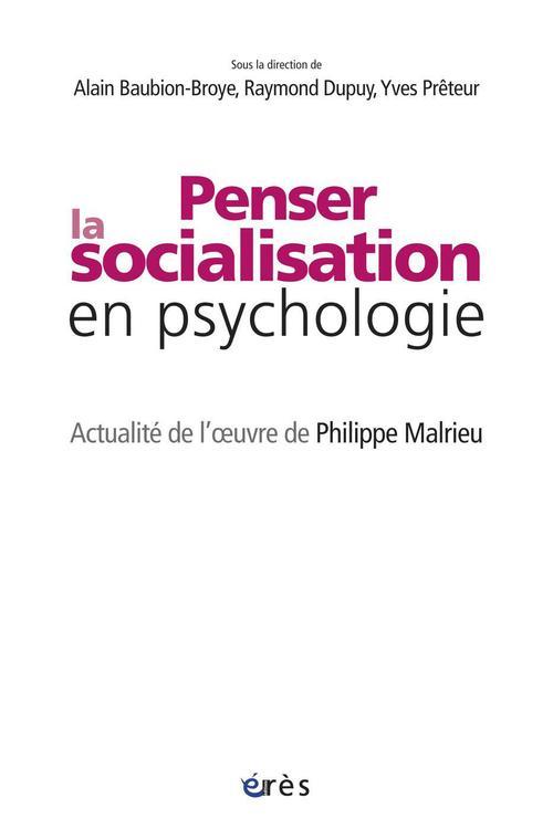 Penser la socialisation en psychologie : actualité de l'oeuvre de Philippe Malrieu