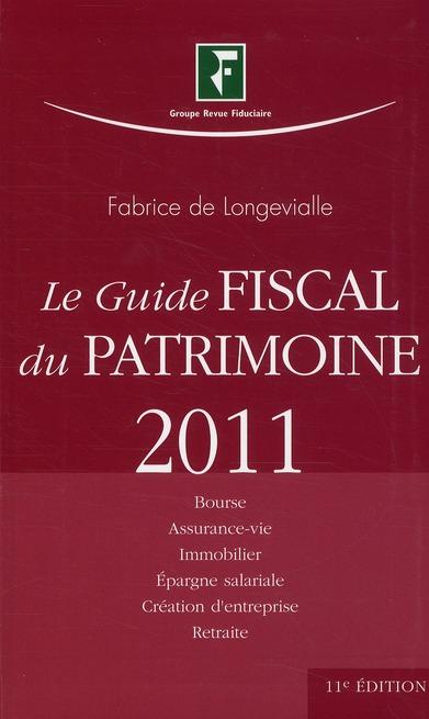 Le guide fiscal du patrimoine (édition 2011)