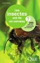 Les insectes ont-ils un cerveau ? 200 clés pour comprendre  les insectes  - Vincent Albouy