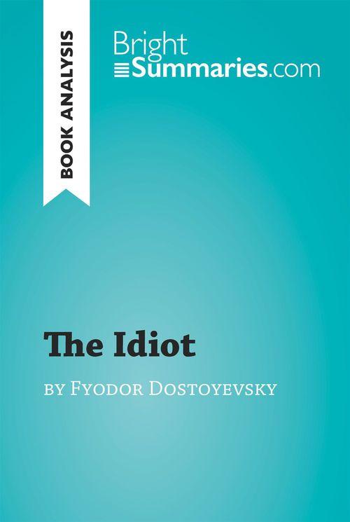 The Idiot by Fyodor Dostoyevsky (Book Analysis)