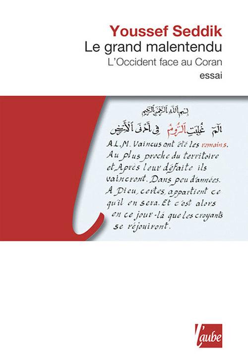le grand malentendu ; l'Occident face au Coran