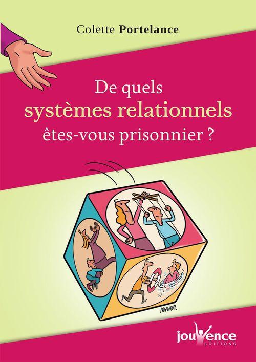 De quels systèmes relationnels êtes-vous prisonnier ?