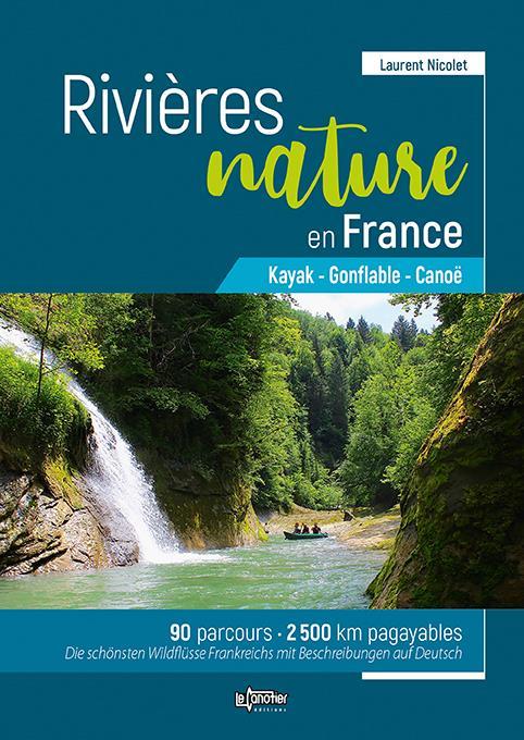 Rivières nature en france ; kayak, gonflable, canoé