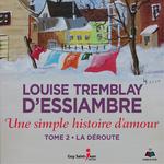 Vente AudioBook : Une simple histoire d'amour tome 2. La déroute  - Louise Tremblay d'Essiambre
