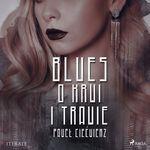 Blues o krwi i trawie  - Pawel Cie''Cwierz