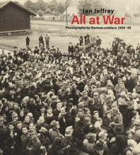 All at war: photography by german soldiers 1939-45