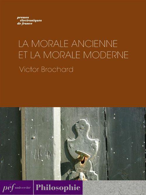 La morale ancienne et la morale moderne