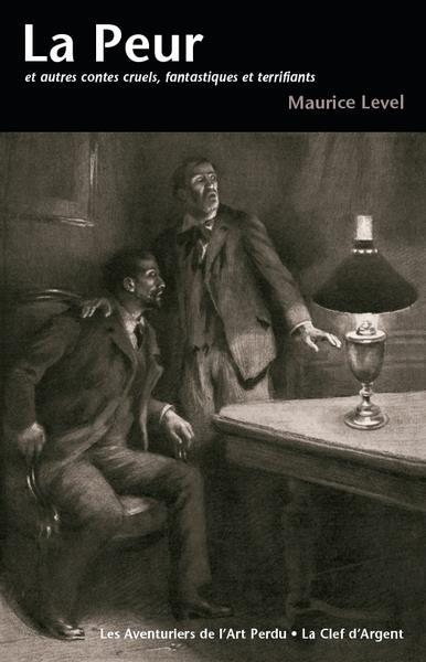 La peur ; et autres contes cruels, fantastiques et terrifiants