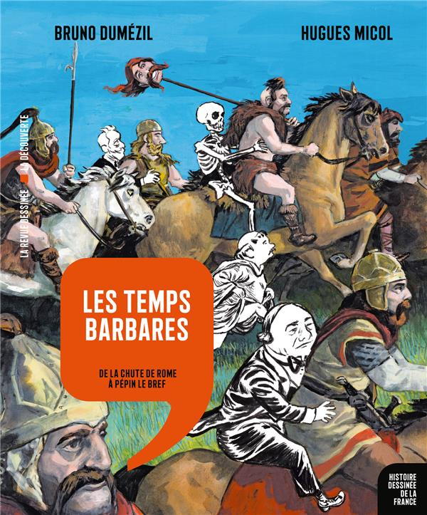 Histoire dessinee de la france n.4 ; les temps barbares : de la chute de rome a pepin le bref