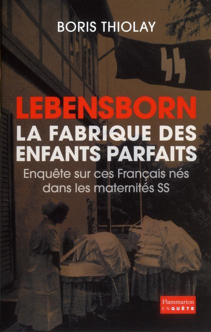 Lebensborn, la fabrique des enfants parfaits