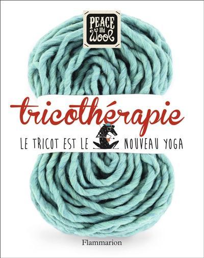 Tricothérapie ; le tricot est le nouveau yoga